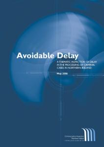 Avoidable Delay A THEMATIC INSPECTION OF DELAY IN THE PROCESSING OF CRIMINAL CASES IN NORTHERN IRELAND