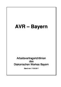 AVR Bayern. Arbeitsvertragsrichtlinien des Diakonischen Werkes Bayern