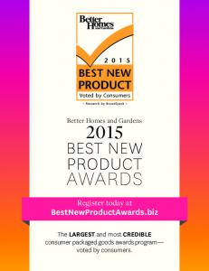 AWARDS PRODUCT BEST NEW PRODUCT BEST NEW. BestNewProductAwards.biz. Register today at. Better Homes and Gardens