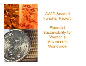 AWID Second Fundher Report: Financial Sustainability for Women s Movements Worldwide