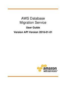AWS Database Migration Service. User Guide Version API Version