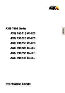 AXIS T90B Series AXIS T90B35 W-LED AXIS T90B40 IR-LED. Installation Guide