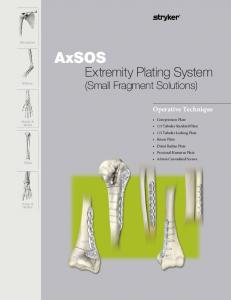 AxSOS. Extremity Plating System (Small Fragment Solutions) Operative Technique