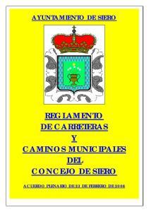 AYUNTAMIENTO DE SIERO REGLAMENTO DE CARRETERAS Y CAMINOS MUNICIPALES DEL CONCEJO DE SIERO