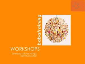 babatraining WORKSHOPS Strategic skills for mktg & communication