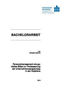 BACHELORARBEIT. Herr Christian Schmid. Personalmanagement als gezieltes Mittel zur Verbesserung der Unternehmensergebnisse in der Hotellerie