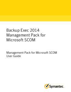 Backup Exec 2014 Management Pack for Microsoft SCOM. User Guide