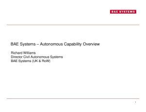 BAE Systems Autonomous Capability Overview. Richard Williams Director Civil Autonomous Systems BAE Systems (UK & RoW)