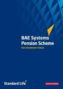 BAE Systems Pension Scheme. Your investment choices
