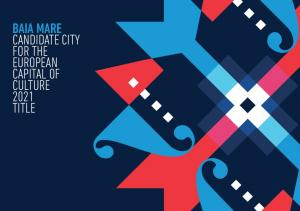 BAIA MARE Candidate CITY for the European Capital of culture 2021 title