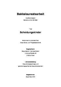 Bakkalaureatsarbeit. Eva-Maria Agaton Matrikelnummer Titel. Scheidungskinder