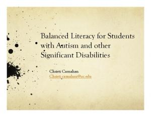 Balanced Literacy for Students with Autism and other Significant Disabilities. Christi Carnahan
