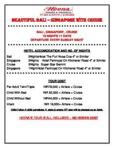 BALI, SINGAPORE, CRUISE 10 NIGHTS 11 DAYS DEPARTURE EVERY SUNDAY NIGHT HOTEL ACCOMODATION AND NO