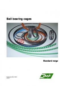 Ball bearing cages. Standard range