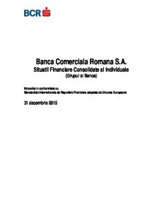 Banca Comerciala Romana S.A. Situatii Financiare Consolidate si Individuale (Grupul si Banca)