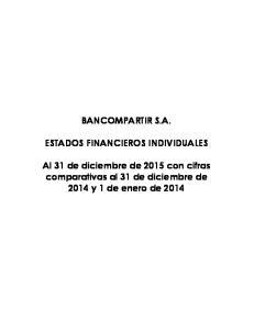 BANCOMPARTIR S.A. ESTADOS FINANCIEROS INDIVIDUALES. Al 31 de diciembre de 2015 con cifras comparativas al 31 de diciembre de 2014 y 1 de enero de 2014