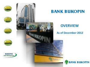 BANK BUKOPIN OVERVIEW. As of December 2012 BANK BUKOPIN