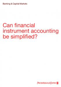 Banking & Capital Markets. Can financial instrument accounting be simplified?