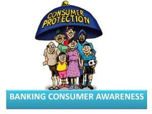 BANKING CONSUMER AWARENESS