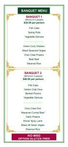 BANQUET MENU. BANQUET 1 (Minimum 4 people) $36.00 per person. Fish Cake Spring Rolls Vegetable Samosa