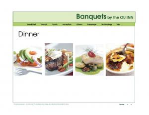 Banquets by the OU INN. Dinner. breakfast brunch lunch reception dinner beverage technology info. home < >