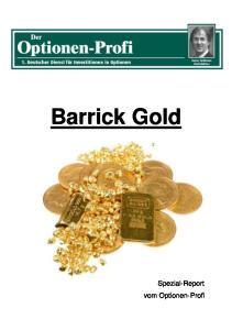 Barrick Gold. Spezial-Report vom Optionen-Profi