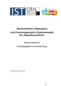 Barrierefreiheit in Regensburg Lehr-Forschungsprojekt in Zusammenarbeit mit Regensburg inklusiv. Abschlussbericht Herausgegeben von Sonja Haug