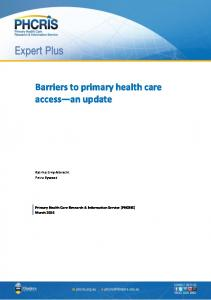 Barriers to primary health care access an update. Katrina Erny-Albrecht Petra Bywood