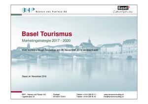 Basel Tourismus. Marketingstrategie Vom Vorstand Basel Tourismus am 28. November 2016 verabschiedet. Basel, im November 2016