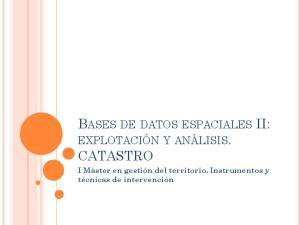 BASES DE DATOS ESPACIALES II: