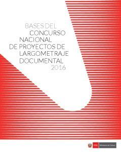 BASES DEL CONCURSO NACIONAL DE PROYECTOS DE LARGOMETRAJE DOCUMENTAL 2016