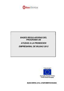 BASES REGULADORAS DEL PROGRAMA DE AYUDAS A LA PROMOCION EMPRESARIAL DE BILBAO 2012