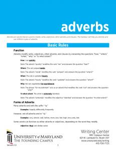 Basic Rules. Note: The adverb quickly modifies the verb ran and answers the question how?