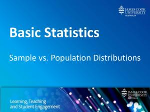 Basic Statistics. Sample vs. Population Distributions