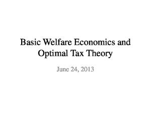 Basic Welfare Economics and Optimal Tax Theory. June 24, 2013