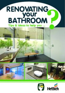 BATHROOM? RENOVATING your. Tips & ideas to help you