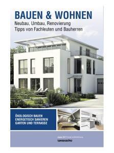 BAUEN & WOHNEN Neubau, Umbau, Renovierung Tipps von Fachleuten und Bauherren
