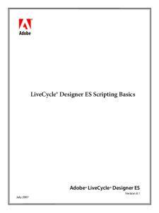 bbc LiveCycle Designer ES Scripting Basics Adobe LiveCycle Designer ES Version 8.1 July 2007