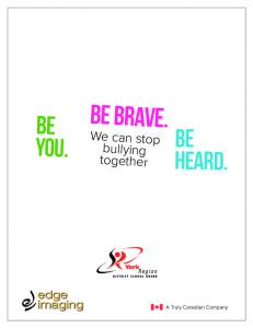 Be Brave. Be You. Be Heard. We can stop bullying together. A Truly Canadian Company