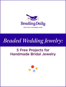 Beaded Wedding Jewelry: 5 Free Projects for Handmade Bridal Jewelry