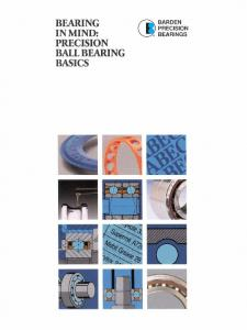 BEARING [N MIND: PRECISION BALL BEARING BASICS BARDEN PRECISION BEARINGS