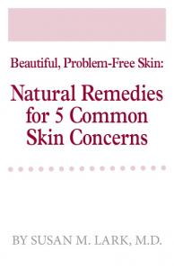 Beautiful, Problem-Free Skin: Natural Remedies for 5 Common Skin Concerns