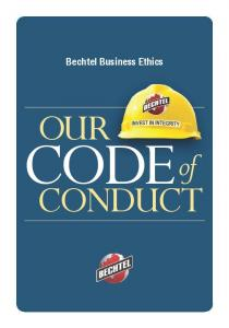 Bechtel Business Ethics OUR CODE. CONDUCT of