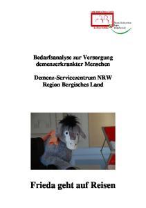 Bedarfsanalyse zur Versorgung demenzerkrankter Menschen. Demenz-Servicezentrum NRW Region Bergisches Land. Frieda geht auf Reisen