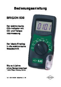Bedienungsanleitung BRIGON 530. Der elektronische CO2-Indicator mit CO- und Temperaturmessung. Der ideale Einstieg in die elektronische Messtechnik
