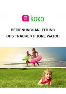 BEDIENUNGSANLEITUNG GPS TRACKER PHONE WATCH