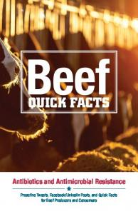 Beef QUICK FACTS Antibiotics and Antimicrobial Resistance