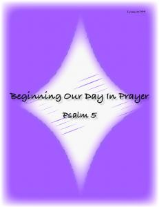 Beginning Our Day In Prayer Psalm 5