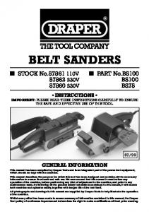 BELT SANDERS INSTRUCTIONS IMPORTANT: PLEASE READ THESE INSTRUCTIONS CAREFULLY TO ENSURE THE SAFE AND EFFECTIVE USE OF THIS TOOL
