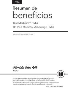 beneficios Resumen de BlueMedicare SM HMO Un Plan Medicare Advantage HMO Condado de Miami-Dade